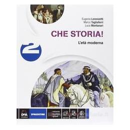 CHE STORIA! 2  ETÀ MODERNA +EBOOK