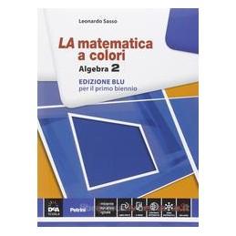 MATEMATICA A COLORI ED.BLU  ALGEBRA 2