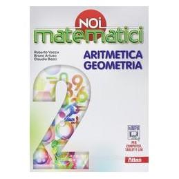 NOI MATEMATICI  ARITMETICA&GEOMETRIA 2+L