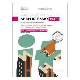 APRITISESAMO A. MORFOLOGIA, SINTASSI, ORTOGRAFIA + B. TESTI, LESSICO E COMPETENZ
