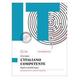 L`ITALIANO COMPETENTE GRAMMATICA, TESTI E ABILITà + LABORATORIO DI GRAMMATICA,