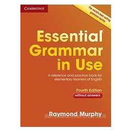 MURPHY ESS GRAMM USE INT 4TH ED W/A ESSENTIAL GRAMMAR IN USE 4TH EDITION