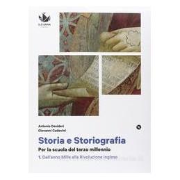 STORIA E STORIOGRAFIA 1 DALL`ANNO MILLE ALLA RIVOLUZIONE INGLESE + CITTADINANZA