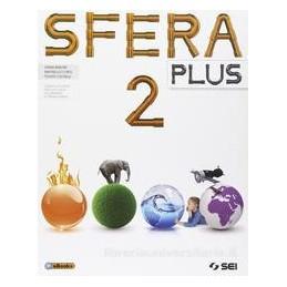 SFERA PLUS    VOL. 2 CORSO DI SCIENZE Vol. 2