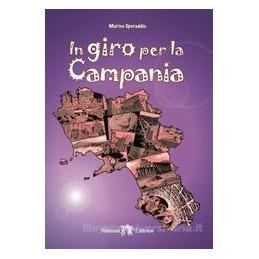 IN GIRO PER LA CAMPANIA  Vol. U