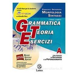 GRAMMATICA TEORIA ESERCIZI VOL. A (CON DVD E PROVE INGR.)+B+C A FONOL. ORTOG. MORF.SINT.REC.POT. B Q