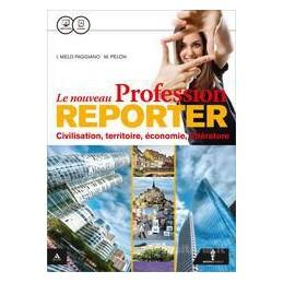 NOUVEAU PROFESSION REPORTER (LE) VOLUME UNICO + SPECIAL CLIL/EMILE Vol. U