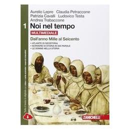 NOI NEL TEMPO   CONFEZIONE VOLUME 1 + ATLANTE DI GEOSTORIA MULTIMEDIALE (LDM) DALL`ANNO MILLE AL SEI