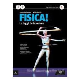 FISICA! LE LEGGI DELLA NATURA   2° ED VOLUME 3° ANNO Vol. 1