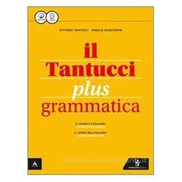 TANTUCCI PLUS (IL) GRAMMATICA Vol. U