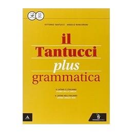 TANTUCCI PLUS (IL) GRAMMATICA + LABORATORIO 1 Vol. U