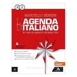 AGENDA DI ITALIANO (L`) GRAMMATICA E SCRITTURA + COMUNICAZ E LESSICO + L`AGENDA DELLE COMPETENZE + G