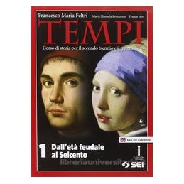 TEMPI 1 DALL`ETA` FEUDALE AL SEICENTO Vol. 1