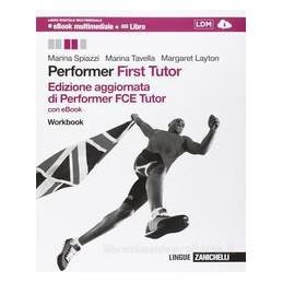 PERFORMER. FIRST TUTOR MULTIMEDIALE (LDM)   RIST. AGGIORNATA WORKBOOK  CON RISORSE DIGITALI Vol. U