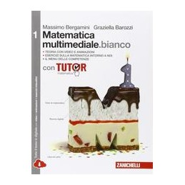 MATEMATICA MULTIMEDIALE BIANCO   VOLUME 1 BIANCO CON TUTOR MULTIMEDIALE (LDM) CON FASCICOLO COSTRUIR