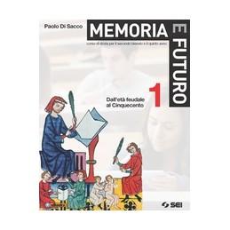 MEMORIA E FUTURO 1 + ATLANTE GEOSTORICO DALL`ETA` FEUDALE AL CINQUECENTO Vol. 1