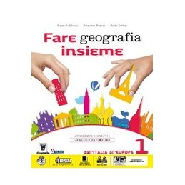 FARE GEOGRAFIA INSIEME 1 + ITALIA DELLE REGIONI  Vol. 1