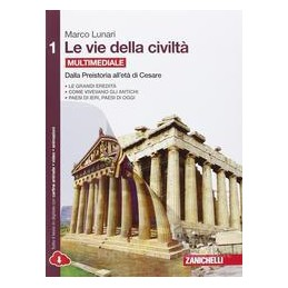 VIE DELLA CIVILTA (LE)   VOLUME 1 MULTIMEDIALE (LDM) DALLA PREISTORIA ALL`ETA DI CESARE Vol. 1