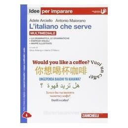 ITALIANO CHE SERVE (L`)   IDEE PER IMPARARE MULTIMEDIALE (LDM)  Vol. U