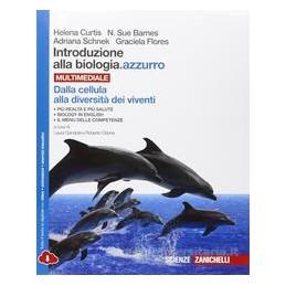 INTRODUZIONE BIOLOGIA AZZURRO   CELLULA DIVERSITA DEI VIVENTI MULTIM  (LDM)  Vol. 1