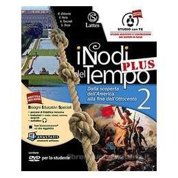 NODI DEL TEMPO (I) PLUS V. 2 CON DVD E CARTE+TAVOLE ILL.2+MI PREP. INTERROG. DALLA SCOPERTA DELL`AME