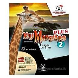 KILIMANGIARO PLUS VOL. 2 CON DVD E ATLANTE 2+TAVOLA+MI PREP. INT EUROPA: GLI STATI Vol. 2