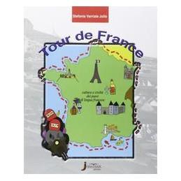 TOUR DE FRANCE CULTURA E CIVILTA DEI PAESI DI LINGUA FRANCESE Vol. U