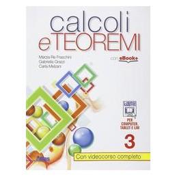 CALCOLI E TEOREMI 3  Vol. 1