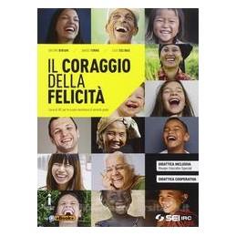 CORAGGIO DELLA FELICITA` (IL)   CON NULLA OSTA CEI VOLUME UNICO QUINQUENNALE Vol. U