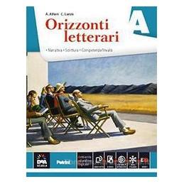 ORIZZONTI LETTERARI VOLUMI A + B + C A (NARRATIVA + EBOOK) + B  (POESIA + EBOOK) + C (MITO, EPICA +