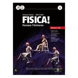 FISICA! PENSARE L`UNIVERSO  EDIZIONE LAB VOLUME 3 Vol. 3