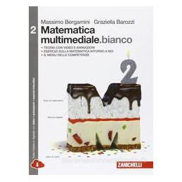 MATEMATICA MULTIMEDIALE BIANCO   VOLUME 2 BIANCO MULTIMEDIALE (LDM)  Vol. 2