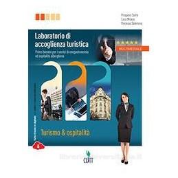 LABORATORIO DI ACCOGLIENZA TURISTICA   VOLUME UNICO (LD) TURISMO & OSPITALITA Vol. U