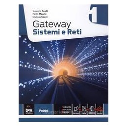 GATEWAY   VOLUME 1 + EBOOK SISTEMI E RETI Vol. 1