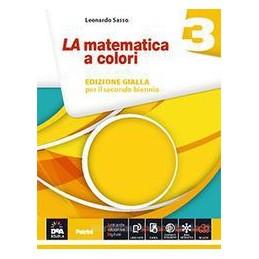 MATEMATICA A COLORI (LA) EDIZIONE GIALLA VOLUME 3 + EBOOK SECONDO BIENNIO E QUINTO ANNO Vol. 1