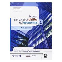 NUOVI PERCORSI DI DIRITTO ED ECONOMIA 1  Vol. U
