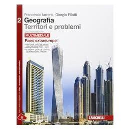 GEOGRAFIA TERRITORI E PROBLEMI 2ED  2 MULTIMEDIALE (LDM) PAESI EXTRAEUROPEI Vol. 2
