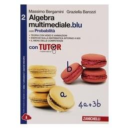 MATEMATICA MULTIMEDIALE BLU   ALGEBRA CON PROB  2 CON TUTOR MULTIM  (LDM) CON FASCICOLO COSTRUIRE CO