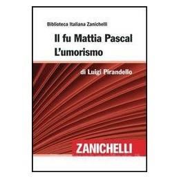 IL FU MATTIA PASCAL  BIBLIOTECA ITAL.ZAN