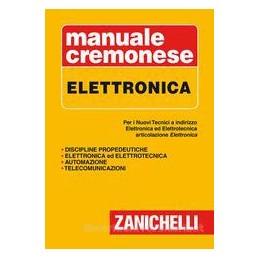 MANUALE CREMONESE DI ELETTRONICA. PER I NUOVI TECNICI. ARTICOLAZIONI DI ELETTRONICA, ELETTROTECNICA
