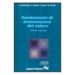 FONDAMENTI DI TRASMISSIONE DEL CALORE. VOL. 2