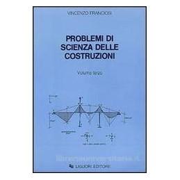 PROBLEMI DI SCIENZA DELLE COSTRUZIONI  VOL.3