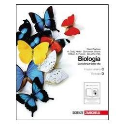 BIOLOGIA LA SCIENZA DELLA VITA C+D