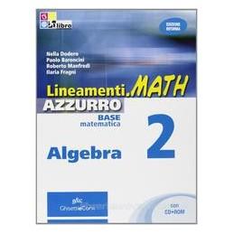 LINEAMENTI.MATH AZZURRO  ALGEBRA 2 +CD R