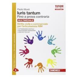 IURIS TANTUM   DIRITTO CIVILE E COMMERCIALE PER RIM MULTIMEDIALE (LDM) FINO A PROVA CONTRARIA Vol. 1