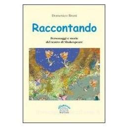 RACCONTANDO  PERSONAGGI D TEATRO SHAKESP
