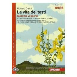 VITA DEI TESTI (LA)   VOLUME GIACOMO LEOPARDI (LD) GIACOMO LEOPARDI Vol. U